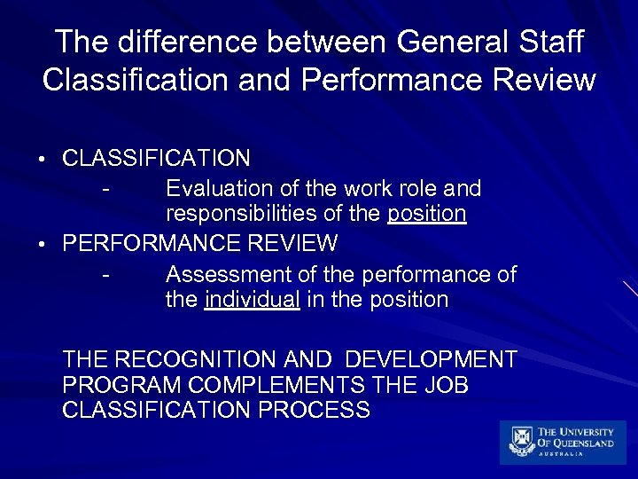 The difference between General Staff Classification and Performance Review • CLASSIFICATION - Evaluation of