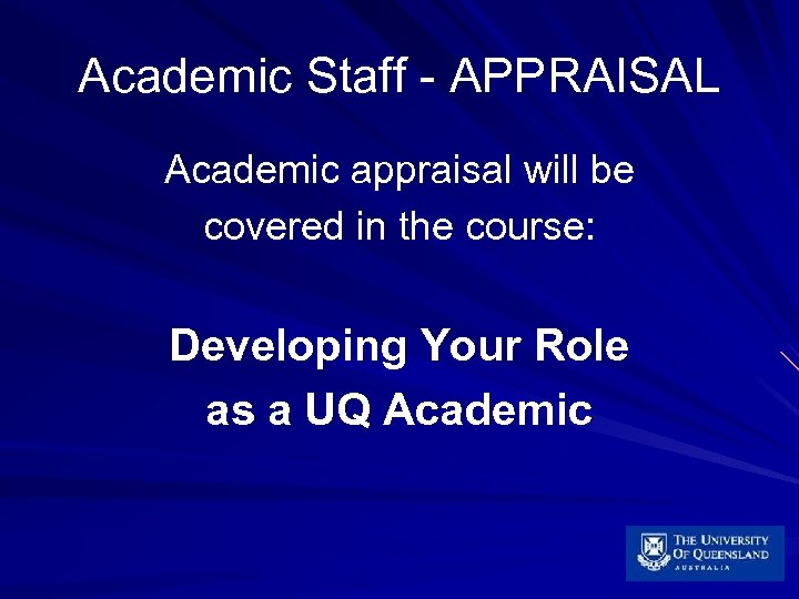 Academic Staff - APPRAISAL Academic appraisal will be covered in the course: Developing Your