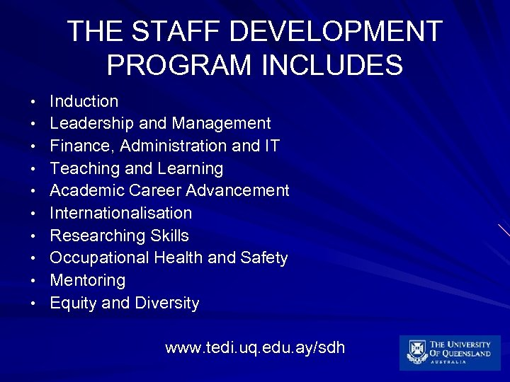 THE STAFF DEVELOPMENT PROGRAM INCLUDES • • • Induction Leadership and Management Finance, Administration