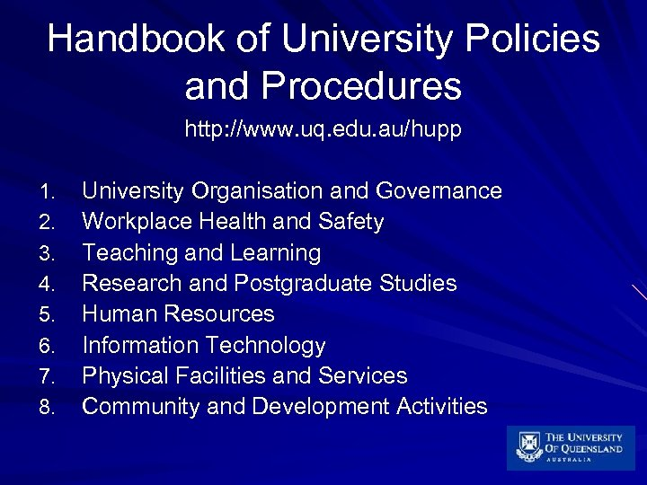 Handbook of University Policies and Procedures http: //www. uq. edu. au/hupp 1. 2. 3.