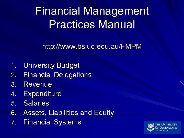Financial Management Practices Manual http: //www. bs. uq. edu. au/FMPM 1. 2. 3. 4.