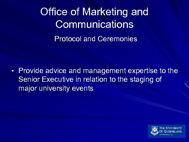 Office of Marketing and Communications Protocol and Ceremonies • Provide advice and management expertise