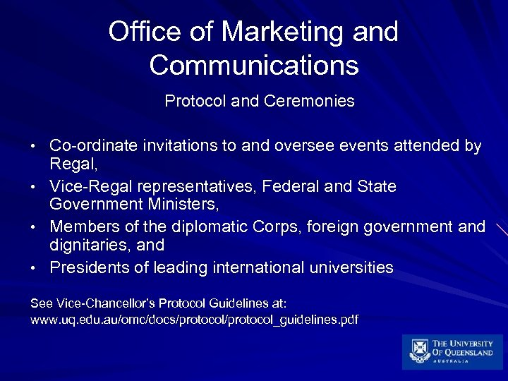 Office of Marketing and Communications Protocol and Ceremonies • Co-ordinate invitations to and oversee