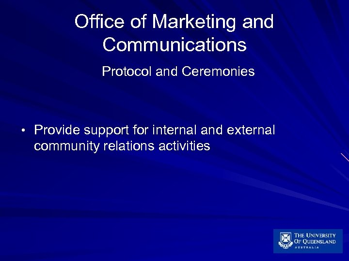 Office of Marketing and Communications Protocol and Ceremonies • Provide support for internal and