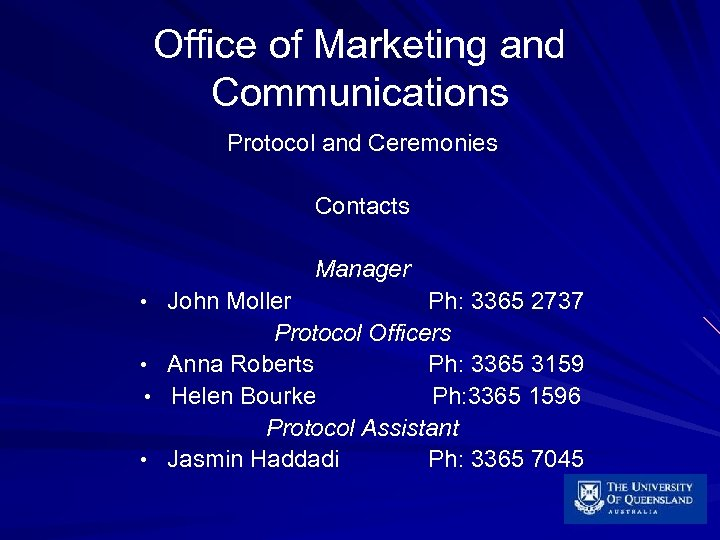 Office of Marketing and Communications Protocol and Ceremonies Contacts Manager • John Moller •