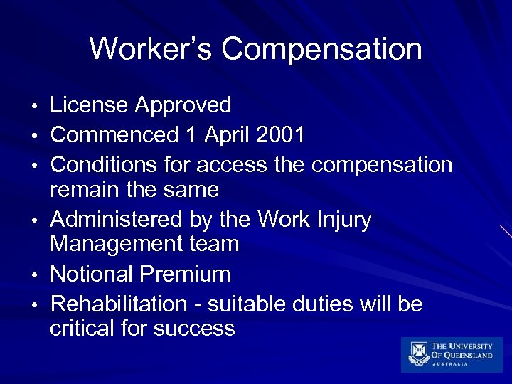 Worker's Compensation • • • License Approved Commenced 1 April 2001 Conditions for access