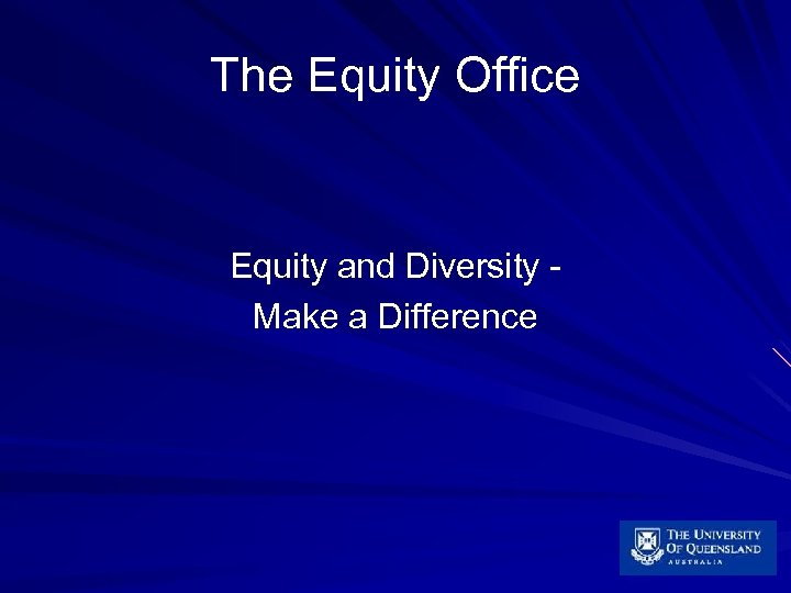 The Equity Office Equity and Diversity Make a Difference