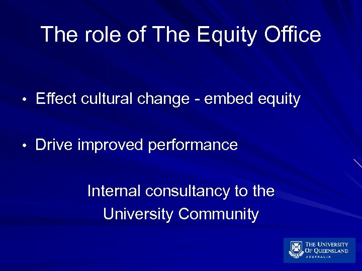 The role of The Equity Office • Effect cultural change - embed equity •
