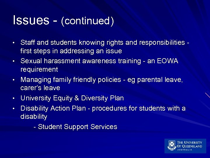 Issues - (continued) • Staff and students knowing rights and responsibilities • • first