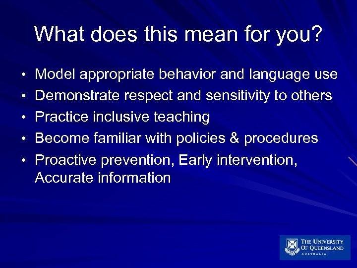 What does this mean for you? • Model appropriate behavior and language use •
