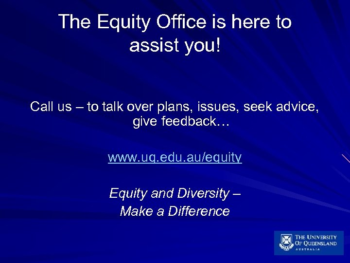 The Equity Office is here to assist you! Call us – to talk over