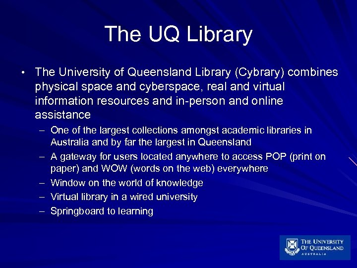 The UQ Library • The University of Queensland Library (Cybrary) combines physical space and