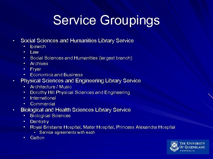 Service Groupings • Social Sciences and Humanities Library Service • • Physical Sciences and