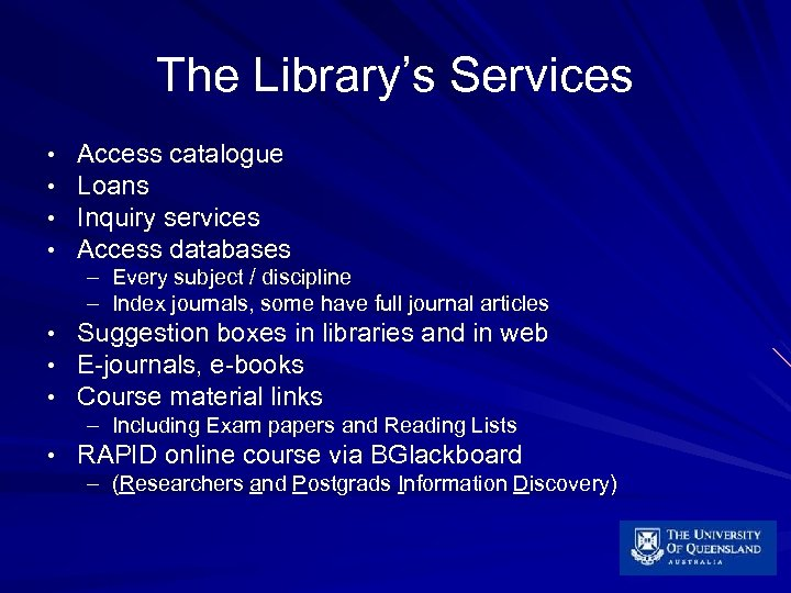 The Library's Services • • Access catalogue Loans Inquiry services Access databases – –