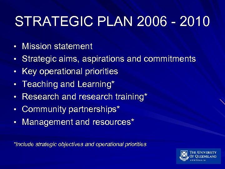 STRATEGIC PLAN 2006 - 2010 • Mission statement • Strategic aims, aspirations and commitments