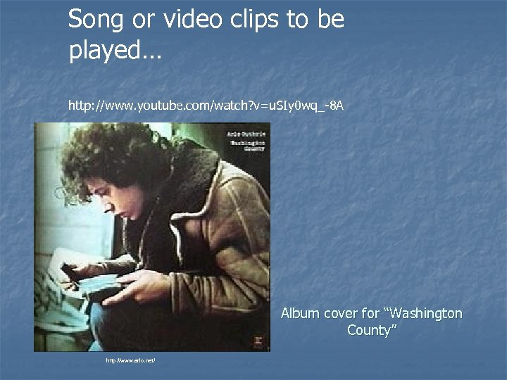 Song or video clips to be played… http: //www. youtube. com/watch? v=u. SIy 0