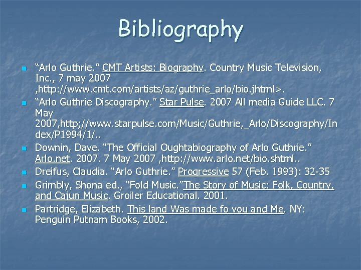 """Bibliography n n n """"Arlo Guthrie. """" CMT Artists: Biography. Country Music Television, Inc."""