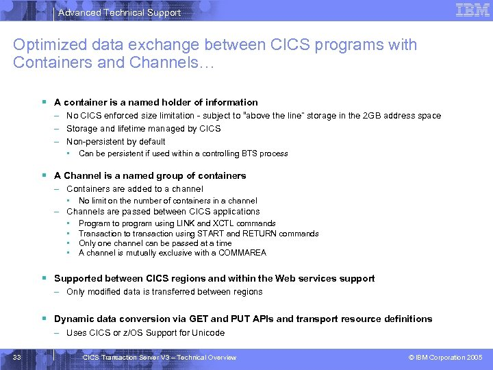 Advanced Technical Support Optimized data exchange between CICS programs with Containers and Channels… §