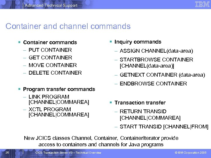 Advanced Technical Support Container and channel commands § Container commands – – PUT CONTAINER
