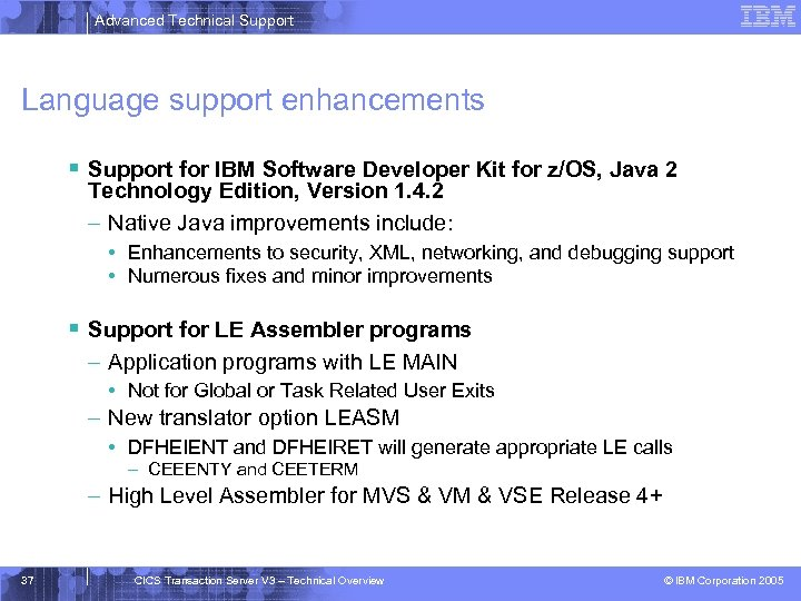 Advanced Technical Support Language support enhancements § Support for IBM Software Developer Kit for