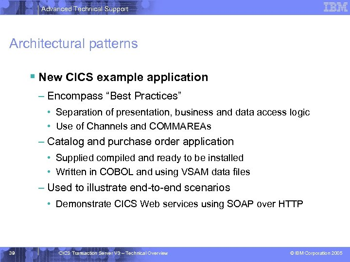 "Advanced Technical Support Architectural patterns § New CICS example application – Encompass ""Best Practices"""