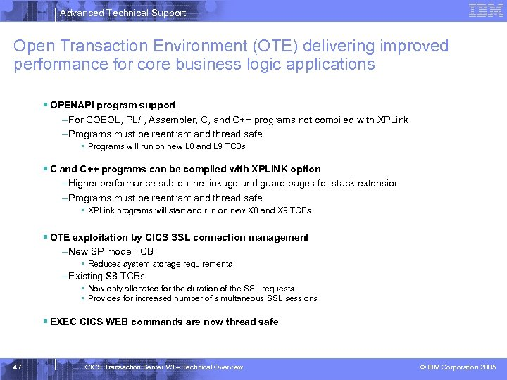 Advanced Technical Support Open Transaction Environment (OTE) delivering improved performance for core business logic