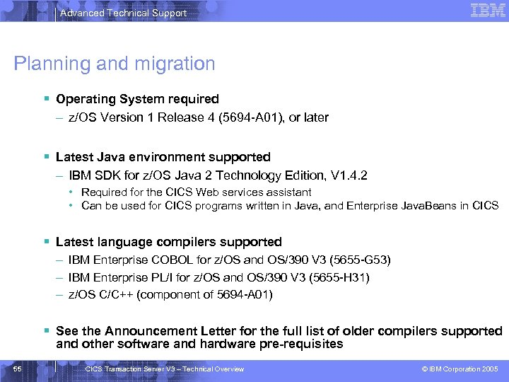 Advanced Technical Support Planning and migration § Operating System required – z/OS Version 1