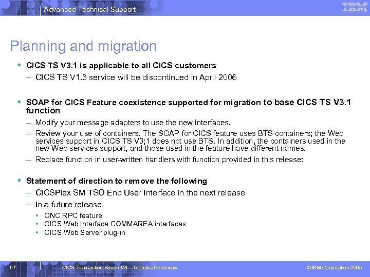Advanced Technical Support Planning and migration § CICS TS V 3. 1 is applicable