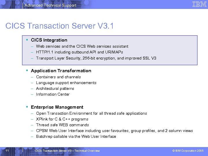 Advanced Technical Support CICS Transaction Server V 3. 1 § CICS Integration – Web