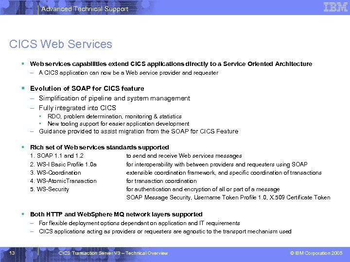 Advanced Technical Support CICS Web Services § Web services capabilities extend CICS applications directly