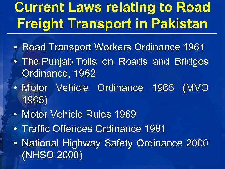 Current Laws relating to Road Freight Transport in Pakistan • Road Transport Workers Ordinance