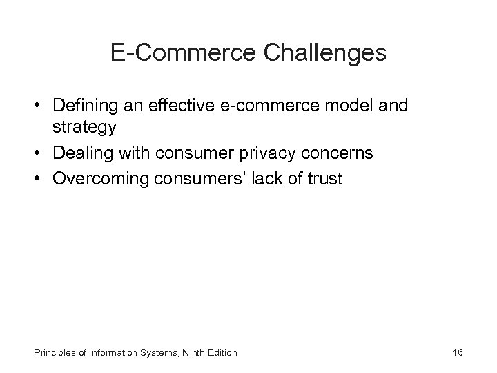 E-Commerce Challenges • Defining an effective e-commerce model and strategy • Dealing with consumer