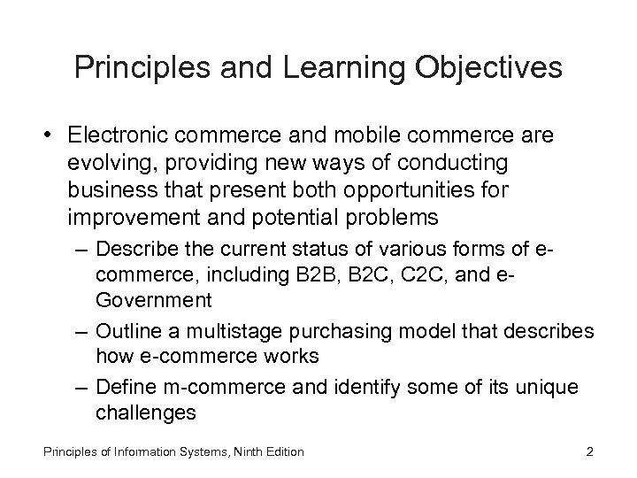 Principles and Learning Objectives • Electronic commerce and mobile commerce are evolving, providing new