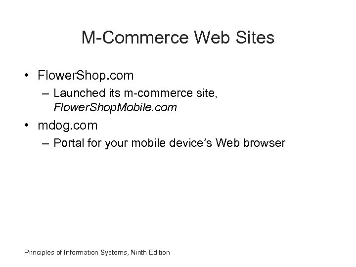 M-Commerce Web Sites • Flower. Shop. com – Launched its m-commerce site, Flower. Shop.