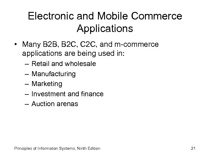 Electronic and Mobile Commerce Applications • Many B 2 B, B 2 C, C