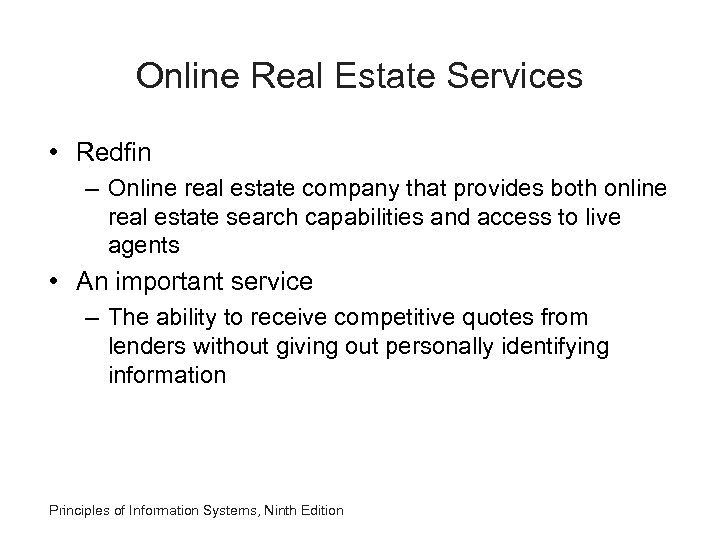 Online Real Estate Services • Redfin – Online real estate company that provides both