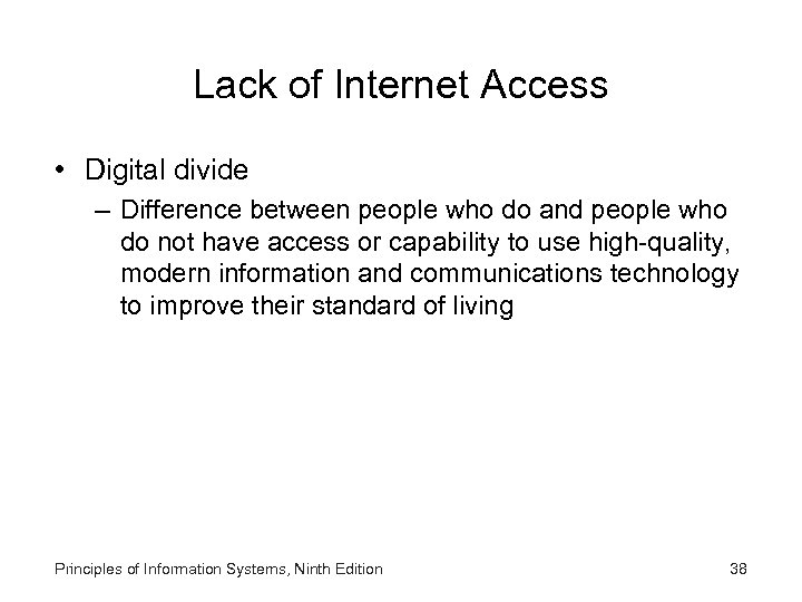 Lack of Internet Access • Digital divide – Difference between people who do and
