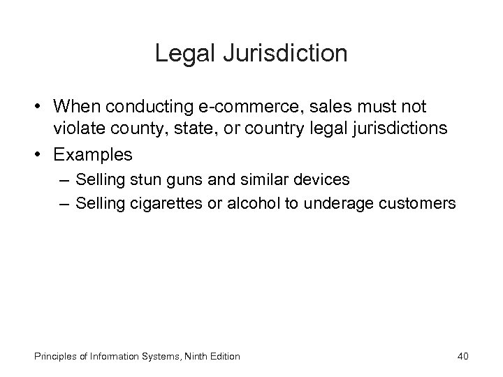 Legal Jurisdiction • When conducting e-commerce, sales must not violate county, state, or country