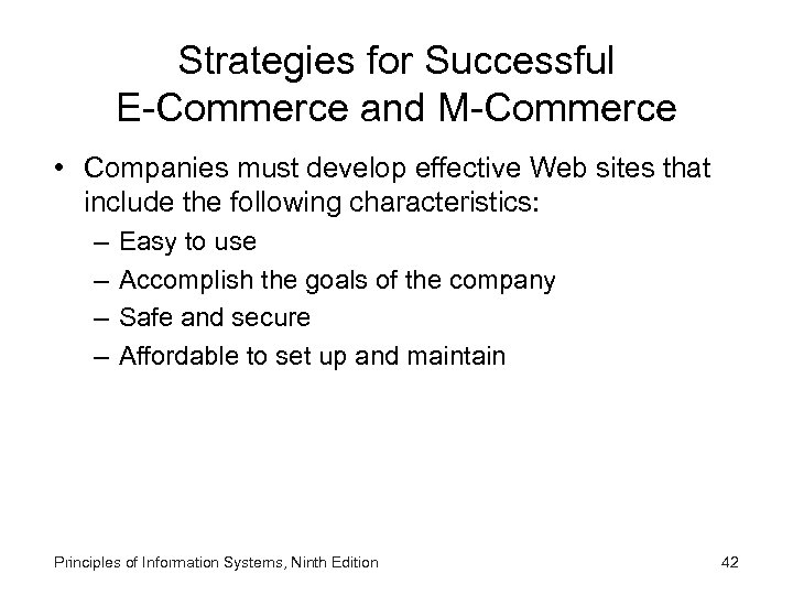 Strategies for Successful E-Commerce and M-Commerce • Companies must develop effective Web sites that
