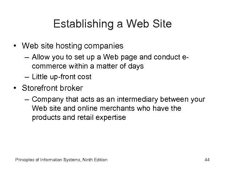 Establishing a Web Site • Web site hosting companies – Allow you to set