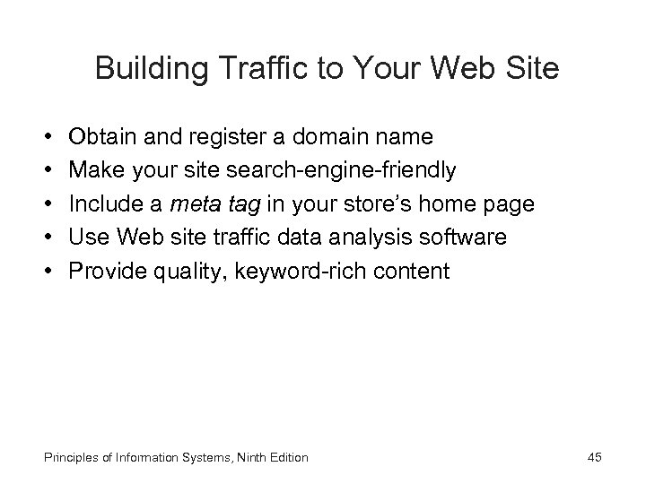 Building Traffic to Your Web Site • • • Obtain and register a domain