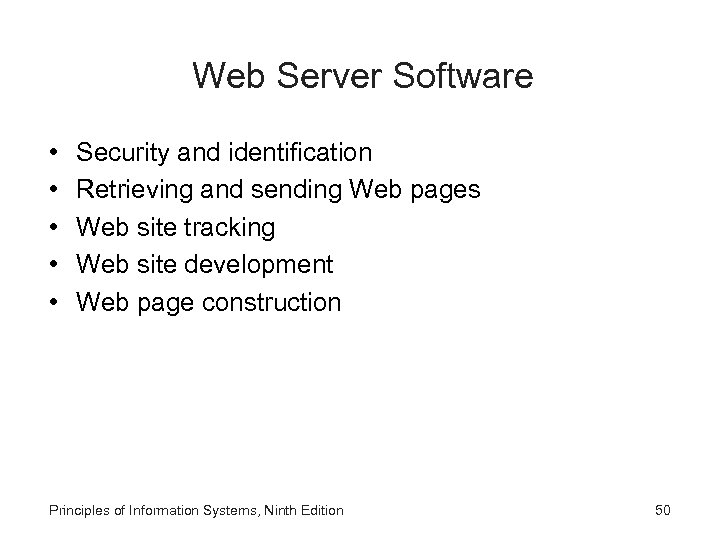 Web Server Software • • • Security and identification Retrieving and sending Web pages