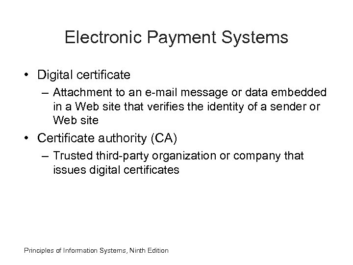 Electronic Payment Systems • Digital certificate – Attachment to an e-mail message or data
