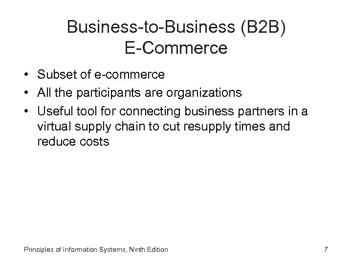 Business-to-Business (B 2 B) E-Commerce • Subset of e-commerce • All the participants are