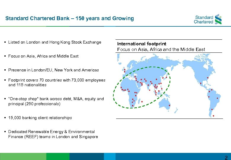 Standard Chartered Bank – 150 years and Growing § Listed on London and Hong
