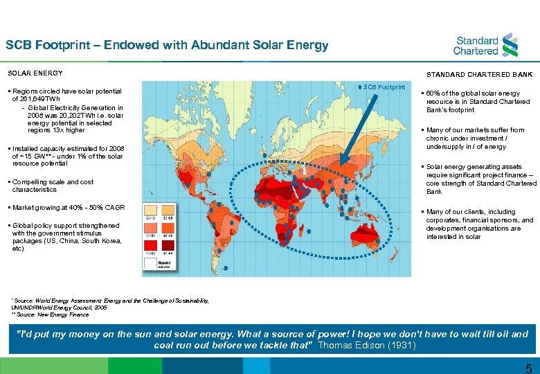 SCB Footprint – Endowed with Abundant Solar Energy SOLAR ENERGY § Regions circled have