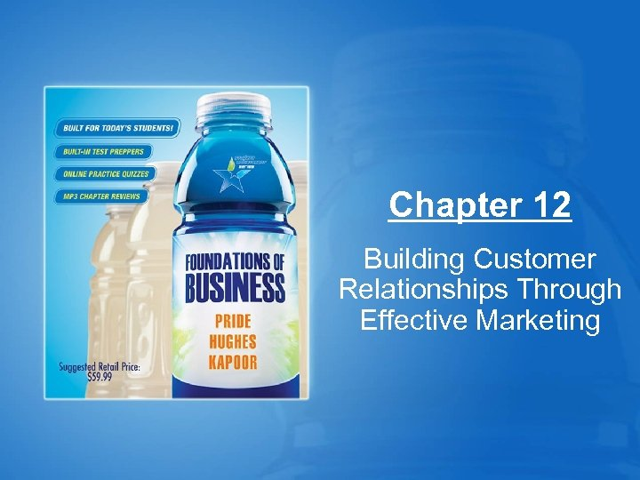Chapter 12 Building Customer Relationships Through Effective Marketing
