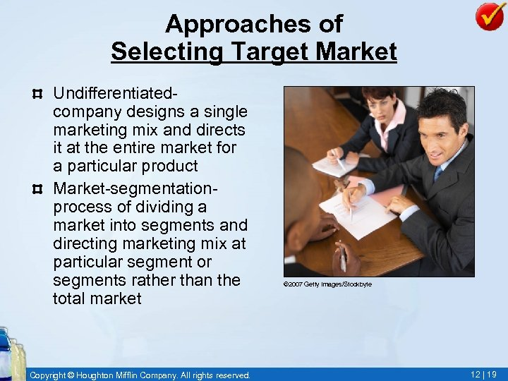 Approaches of Selecting Target Market Undifferentiatedcompany designs a single marketing mix and directs it