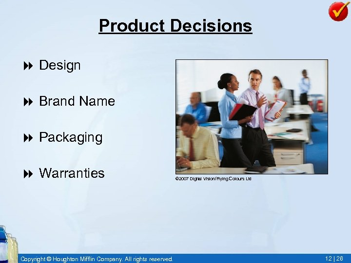 Product Decisions 8 Design 8 Brand Name 8 Packaging 8 Warranties Copyright © Houghton