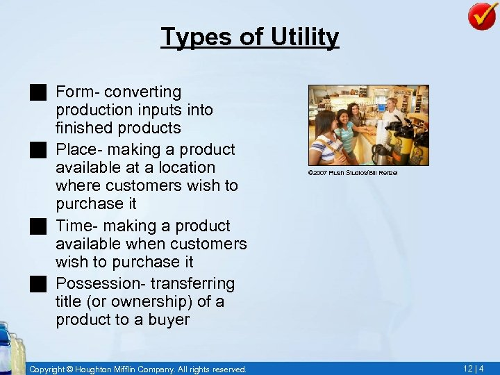 Types of Utility g Form- converting production inputs into finished products g Place- making